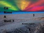 Sweet reggae / Ca rime a quoi